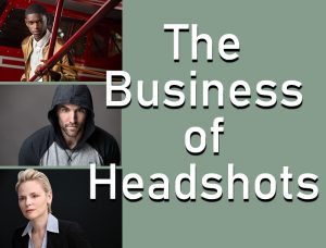 The Business of Headshots